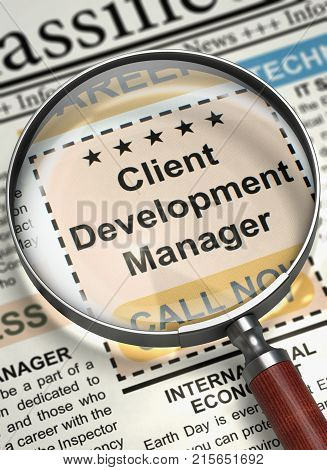 Magnifying Glass Over Newspaper with Vacancy of Client Development Manager. Column in the Newspaper with the Classified Ad of Client Development Manager. Job Search Concept. Blurred Image. 3D.