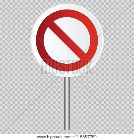 Traffic restricted vector realistic road sign isolated on transparent background. Illustration of traffic road and stop town symbol warning and attention for city design
