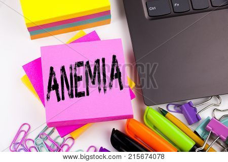 Writing Text Showing Anemia Made In The Office With Surroundings Such As Laptop, Marker, Pen. Busine