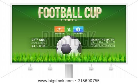 European football, soccer cup ad on billboard. Template with flags of participants. Green field with grass and classic ball. 3D illustration, template for print design for football, soccer events.