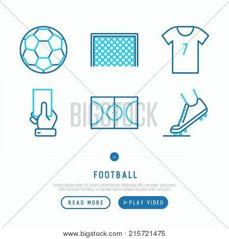Football thin line icons set: ball, goal, t-shirt, ticket, football boots, field. Modern vector illustration.