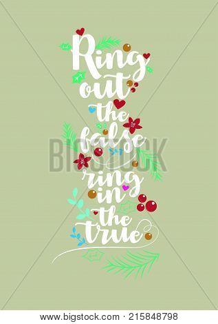 Christmas quote, lettering. Print Design Vector illustration. Ring out the false ring in the true.