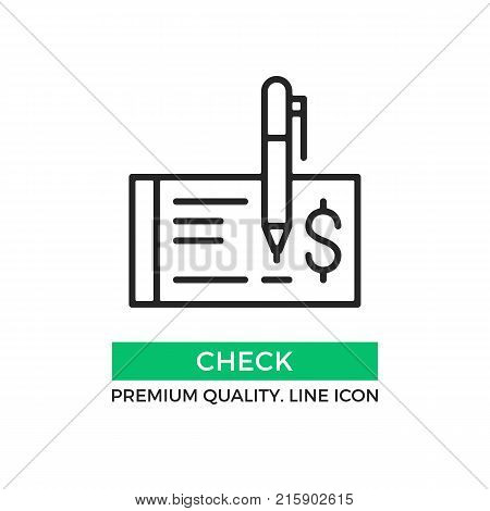 Vector check icon. Cheque and pen. Draw a check concept. Premium quality graphic design element. Modern sign, linear pictogram, outline symbol, simple thin line icon