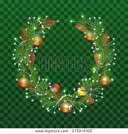 Christmas wreath of fir branches on transparent green background. Holiday decoration christmas balls, pine cones, bullfinch and titmouse. Vector illustration