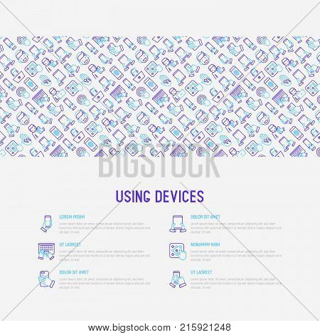 Using devices concept with thin line icons: gadget, tablet in hands, touchscreen, fingerprint, laptop, wireless headphones. Modern vector illustration for banner, web page, print media.
