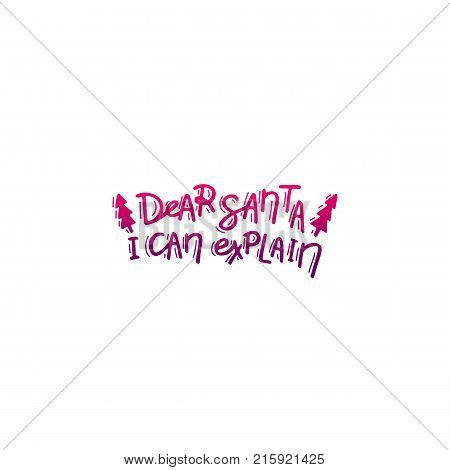 Dear Santa, I can explain. Hand drawn lettering. Stock vector