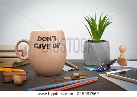 Dont give up. Business and a success background.