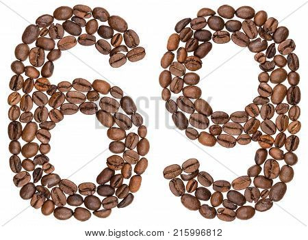 Arabic Numeral 69, Sixty Nine, From Coffee Beans, Isolated On White Background