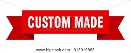 Custom Made Ribbon. Custom Made Isolated Sign. Custom Made Banner