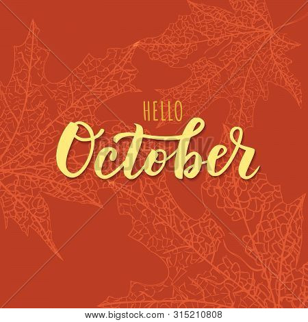 October Word. Hand Lettering Typography With Autumn Leaves. Vector Illustration As Poster, Postcard,