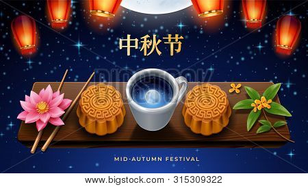 Chinese Lanterns And Mooncakes At Night For Mid Autumn Festival. China Calligraphy For Mid-autumn Or