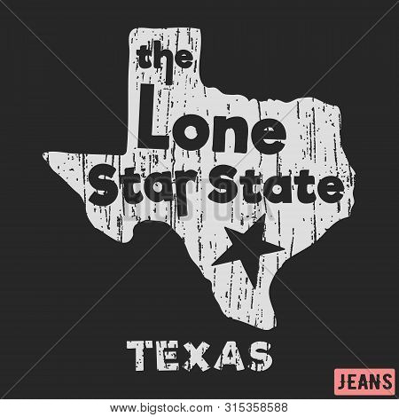 T-shirt Print Design. Texas - The Lone Star State Vintage Stamp. Printing And Badge, Applique, Label