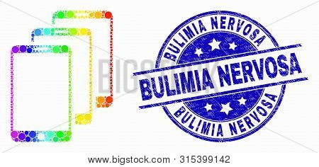 Pixel Spectrum Smartphones Mosaic Icon And Bulimia Nervosa Seal. Blue Vector Rounded Textured Seal W