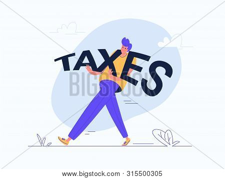Young Man Carrying Heavy Taxes Word As A Taxpayer. Flat Modern Concept Vector Illustration Of Burden