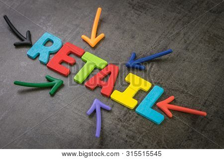 Retail, The Process Of Selling Consumer Goods Or Services To Customers Concept, Multi Color Arrows P