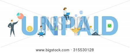 Unpaid. Concept With People, Letters And Icons. Flat Vector Illustration. Isolated On White Backgrou