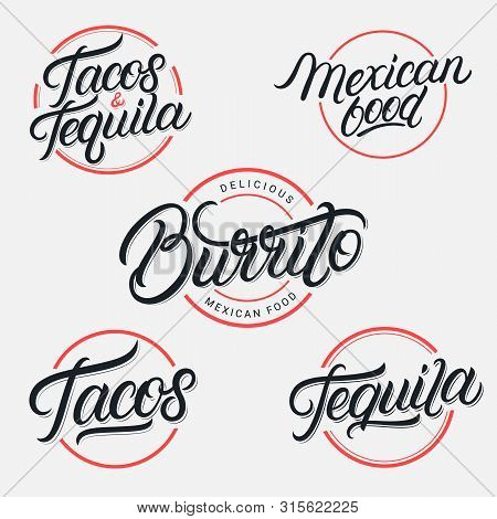Mexican Food And Drink Tequila, Tacos, Burrito Lettering Logos, Labels, Emblems, Signs Set. Use For
