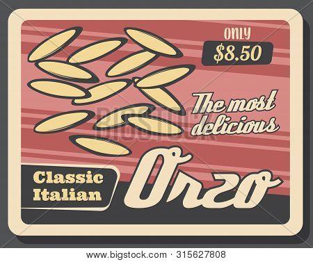 Orzo Pasta, Traditional Italian Food Retro Design. Vector Risoni Macaroni In Shape Of Rice Or Barley