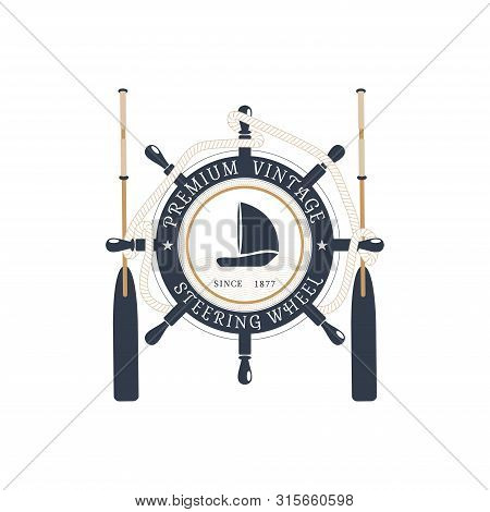Vector Isolated Flat Label Of Steering Wheel With Hanging Rope, Oars And Ship At The Center On The W