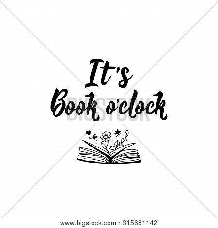 It's Book O'clock. Vector Illustration. Lettering. Ink Illustration.