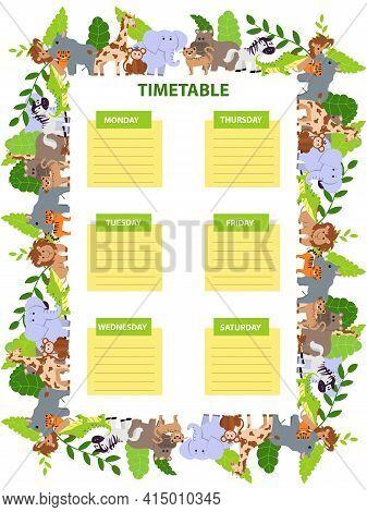 Kids School Timetable Template With Wild Animals. Elephant, Lion, Rhino, Hippo, Giraffe, Jaguar, Mon