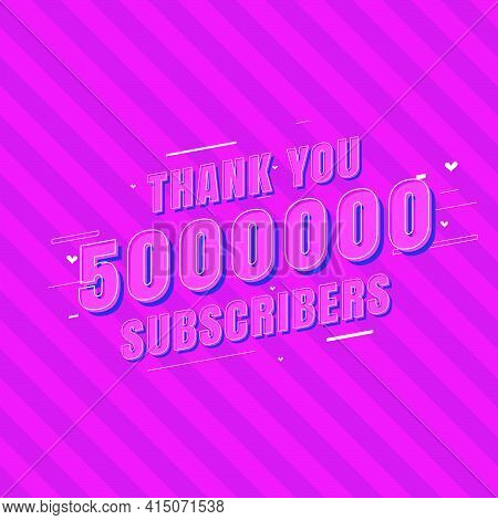 Thank You 5000000 Subscribers Celebration, Greeting Card For 5m Social Subscribers.