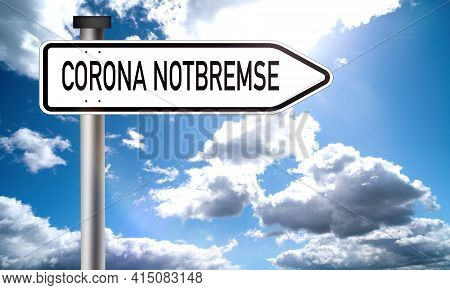 Corona Virus Notbremse, Translated: Corona Virus Emergency Brake. German Corona Virus Managment, Loc
