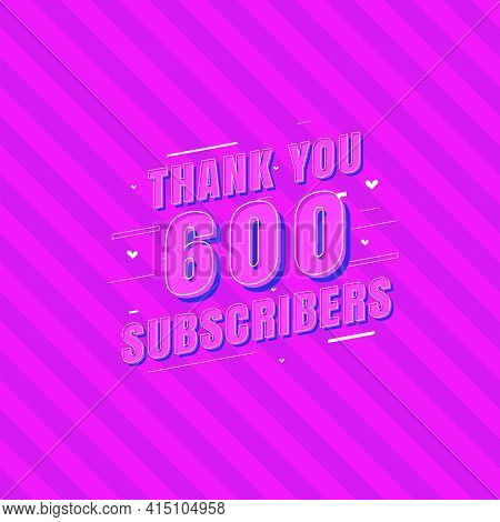 Thank You 600 Subscribers Celebration, Greeting Card For Social Subscribers.