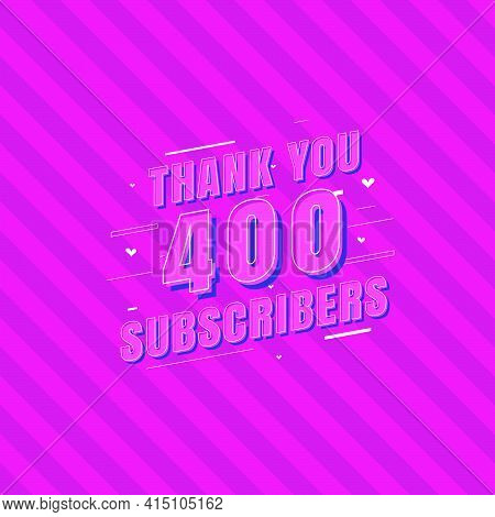 Thank You 400 Subscribers Celebration, Greeting Card For Social Subscribers.