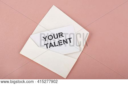 Word Writing Text Your Talent On Card On Pink Background