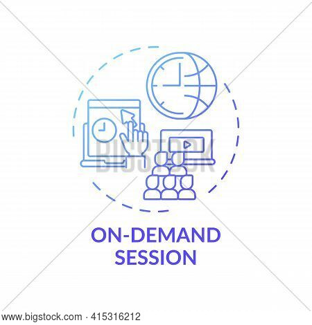 On-demand Session Concept Icon. Ve Content Idea Thin Line Illustration. Hosting Global Audience. Sup
