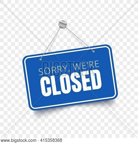 Sorry We Are Closed Blue Sign. Vector Isolated Signboard
