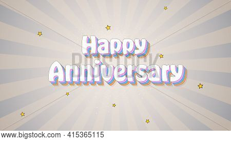 Happy Anniversary Vintage Text Over Background With Rays And Stars. Vector 3d Illustration. Text Des