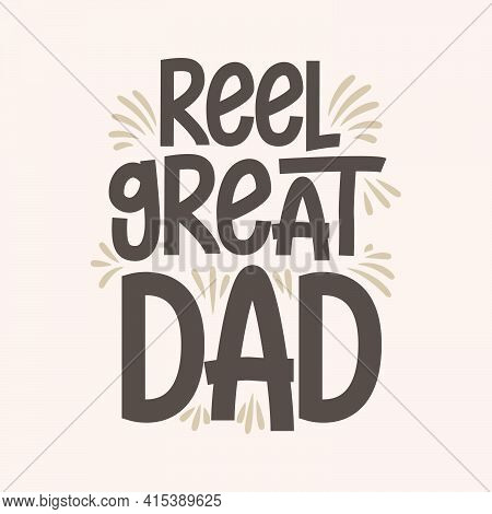 Reel Great Dad, Lettering Design For Fishing Lover Dad