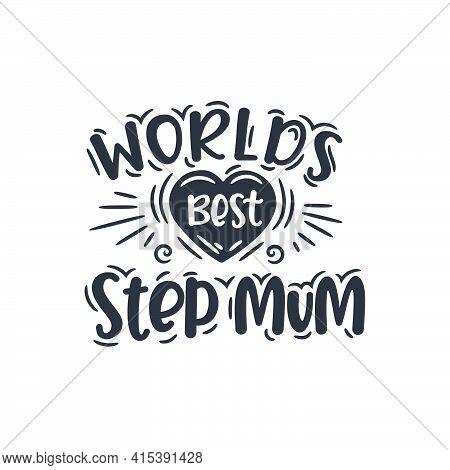 Worlds Best Step Mum, Mother's Day Design For Stepmom