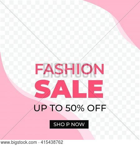 Creative Fashion Sale Promo Social Media Post Template Design Banner With Pink Color Style. Good For