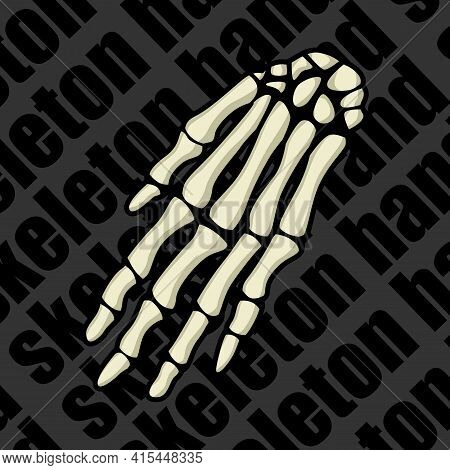 Image Of A Part Of A Human Skeleton. Anatomical Image. The Hand Of The Skeleton. Vector Illustration