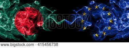 Bangladesh, Bangladeshi Vs Europe, European, European Union Smoky Mystic Flags Placed Side By Side.