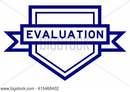 Vintage Blue Color Pentagon Label Banner With Word Evaluation On White Background