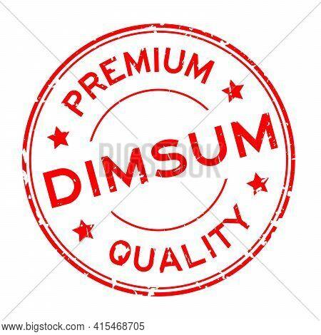 Grunge Red Premium Quaity Dimsum Word Round Rubber Seal Stamp On White Background