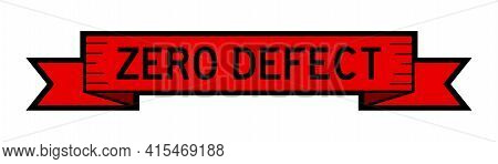 Vintage Red Color Ribbon Banner With Word Zero Defect On White Background
