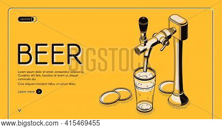 Beer Tap Isometric Landing Page, Alcohol Drink Pouring From Pub Faucet With Handle To Empty Glass On