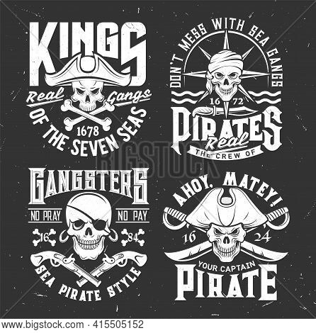 Tshirt Prints With Pirate Skulls In Cocked Hat, Bandana And Crossed Sabers, Bones Or Guns. Vector Ma
