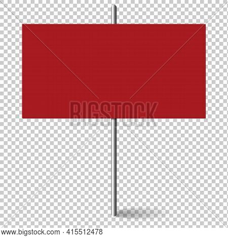 Red Rectangle Blank Banner Mock Up On Metal Stick. Protest Placard, Public Transparency With Metal H