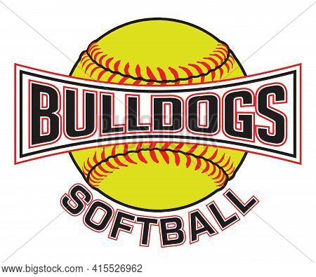 Bulldogs Softball Graphic Is A Sports Design Which Includes A Softball And Text And Is Perfect For Y