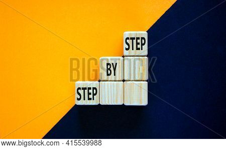 Step By Step Symbol. Wood Blocks Stacking As Step Stair On Top With Words Step By Step. Business Con