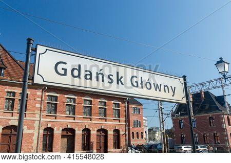 Gdansk, Poland - March 31, 2021: Gdansk Glowny Sign On Railway Station.