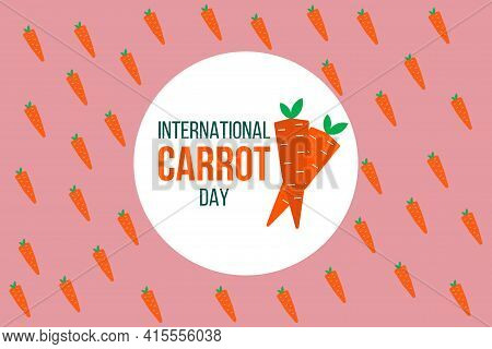 International Carrot Day Vector Greeting Card, Illustration With Cute Cartoon Style Carrots Pattern