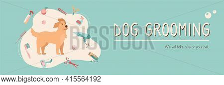 Animal Grooming Web Banner. Pet Haircut In Cartoon Style. Golden Retriever And Grooming Products, Sh