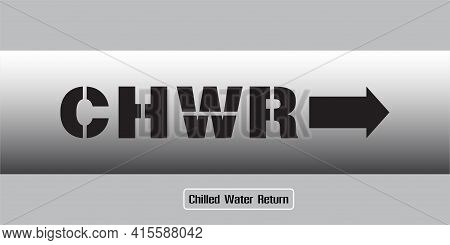 The Letters Chwr On The Water Pipes Of The Chiller System, The Right Arrow Symbol. (chwr : Chilled W